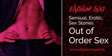 Out of Order Sex - Elysium Spa Sexy Blog